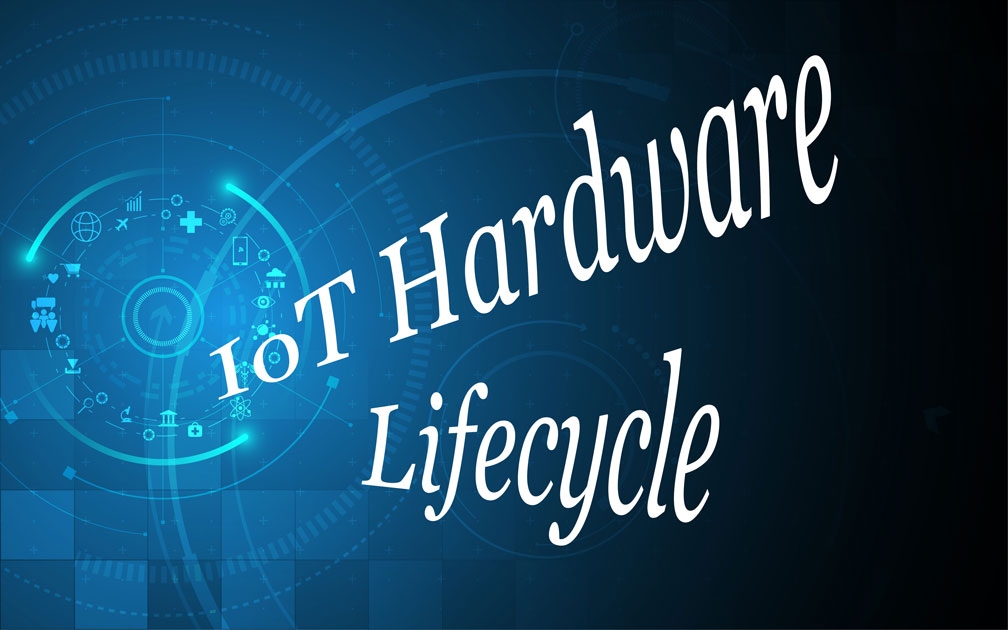 Market Trends Impacting IoT Hardware Lifecycle